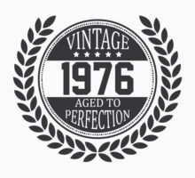 Vintage 1976 Aged To Perfection by 4season