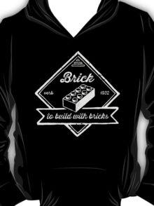 BRICK [verb] - to build with bricks T-Shirt