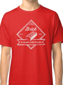 BRICK [verb] - to build with bricks Classic T-Shirt
