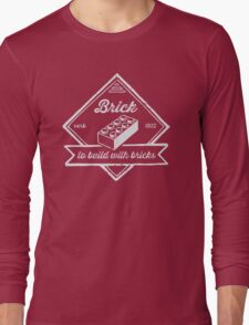 BRICK [verb] - to build with bricks Long Sleeve T-Shirt