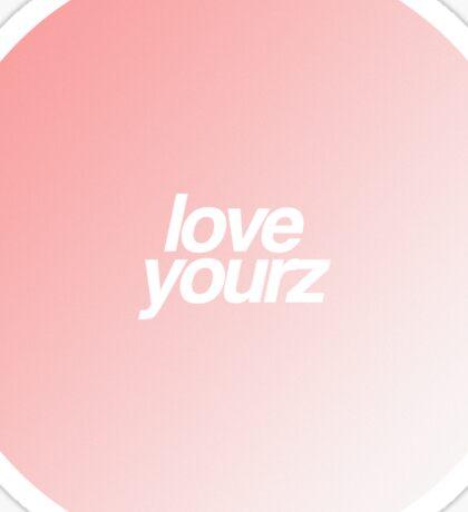 love yourz Sticker