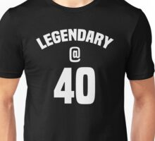 Legendary 40th Birthday Unisex T-Shirt
