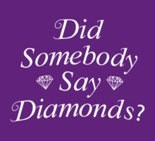 Did Somebody Say Diamonds? T-Shirt