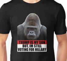 Bill Maher Trump T-Shirt - Trump Is My Son But, Im Still Voting For Hillary T-Shirt Unisex T-Shirt