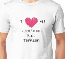 I Love My Miniature Bull Terrier Heart Shirt For Dog Lovers Unisex T-Shirt