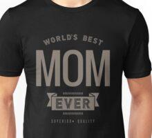 World's Best Mom Ever Unisex T-Shirt