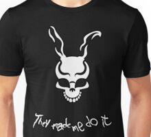 """They Made Me Do It"". Unisex T-Shirt"