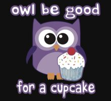 Cute! OWL be good for a cupcake Baby Tee