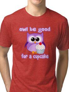 Cute! OWL be good for a cupcake Tri-blend T-Shirt