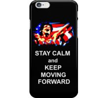 Stay Calm and Keep Moving Forward iPhone Case/Skin