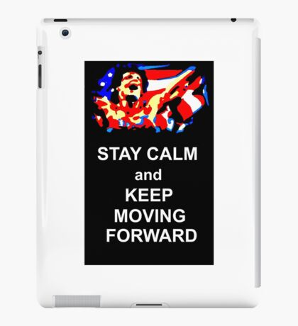 Stay Calm and Keep Moving Forward iPad Case/Skin