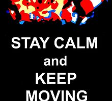 Stay Calm and Keep Moving Forward by Matthew Colebourn