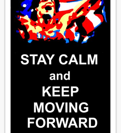 Stay Calm and Keep Moving Forward Sticker