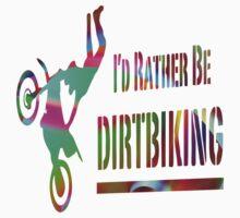 I'd Rather Be Dirt Biking Kids Tee