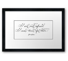Joan of Arc not afraid quote Framed Print