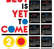 The Best is Yet to Come. by FridayEveryDay