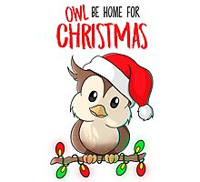 Owl Be Home For Christmas - Funny Pun Photographic Print