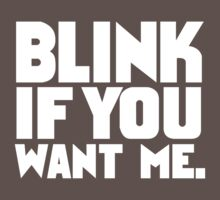 Blink if u want me! by GECStore