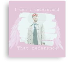 Castiel- I dont understand that reference Canvas Print