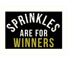 Sprinkles Are For Winners Art Print
