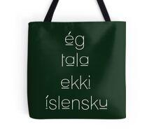 I Don't Understand Icelandic  Tote Bag