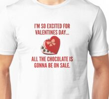 I'm So Excited For Valentine's Day... Unisex T-Shirt
