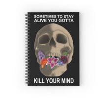 KILL YOUR MIND |-/ Spiral Notebook