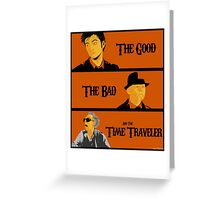 The good, The Bad and the Time Traveler Greeting Card