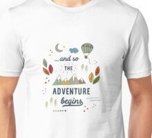 And so the adventure begins Unisex T-Shirt