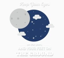 Keep Your Eyes On The Stars And Your Feet On The Ground Kids Tee