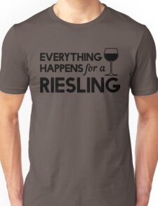 Everything happens for a Riesling Unisex T-Shirt
