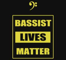 Bassist Lives Matter by Samuel Sheats