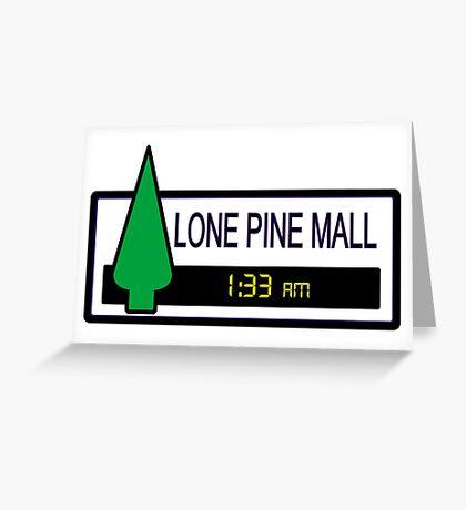 Lone Pine Mall Greeting Card