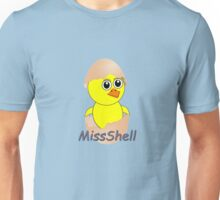 Chick MissShell pronounced Michelle Unisex T-Shirt