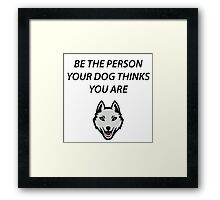 Be the person Framed Print