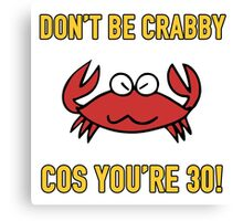 Funny 30th Birthday (Crabby) Canvas Print