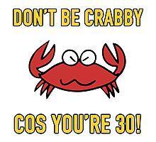 Funny 30th Birthday (Crabby) Photographic Print
