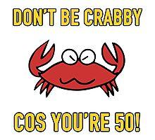 Funny 50th Birthday (Crabby) Photographic Print