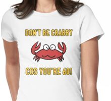 Funny 60th Birthday (Crabby) Womens Fitted T-Shirt
