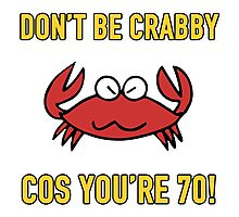 Funny 70th Birthday (Crabby) Photographic Print