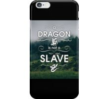 A Dragon is Not a Slave -- Game of Thrones iPhone Case/Skin