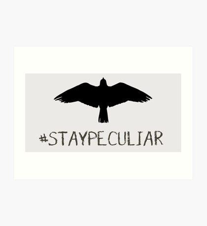 #StayPeculiar | Miss Peregrine's Home for Peculiar Children Art Print