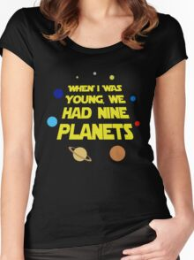 WHEN I WAS YOUNG WE HAD NINE PLANETS Women's Fitted Scoop T-Shirt