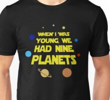 WHEN I WAS YOUNG WE HAD NINE PLANETS Unisex T-Shirt