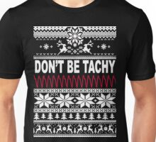 Don't Be Tachy Unisex T-Shirt