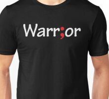Semicolon; Warrior Unisex T-Shirt
