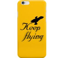 Keep Flying iPhone Case/Skin