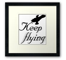 Keep Flying Framed Print