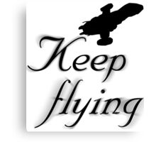 Keep Flying Canvas Print