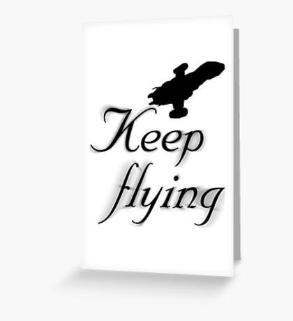 Keep Flying Greeting Card